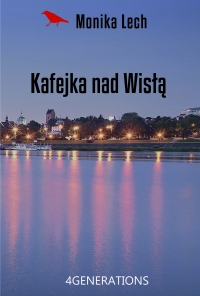 Kafejka nad Wisłą - Monika Lech - ebook
