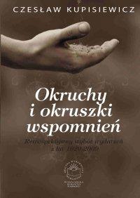 Okruchy i okruszki wspomnień. Retrospektywny wybór wydarzeń z lat 1929-2009. - Czesław Kupisiewicz - ebook