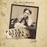 Panna młoda czeka - Lucy Maud Montgomery - audiobook