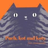 Puch, kot nad koty - Jan Grabowski - audiobook