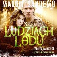 Saga o Ludziach Lodu. Kobieta na brzegu. Tom XXXIV - Margit Sandemo - audiobook