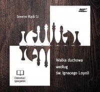 Walka duchowa według św. Ignacego Loyoli - Seweryn Wąsik SJ - audiobook