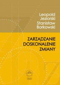 Zarządzanie, doskonalenie, zmiany - Leopold Jeziorski - ebook
