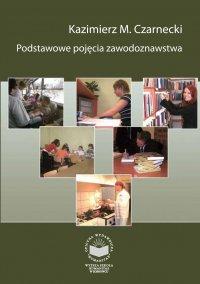 Podstawowe pojęcia zawodoznawstwa - Kazimierz Czarnecki - ebook