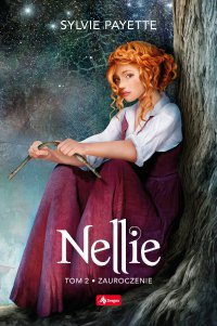 Nellie. Tom 2. Zauroczenie - Sylvie Payette - ebook