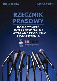Rzecznik prasowy. Kompetencje interpersonalne – wybrane zagadnienia i zagrożenia - Ina Martela - ebook