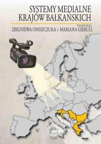 Systemy medialne krajów bałkańskich - Zbigniew Oniszczuk - ebook
