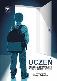 Uczeń z niepełnosprawnością w szkole ogólnodostępnej - Zenon Gajdzica - ebook