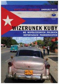Wizerunek Kuby we współczesnych polskich reportażach podróżniczych - Bartłomiej Jagłowski - ebook
