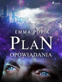 Plan. Opowiadania - Emma Popik - ebook