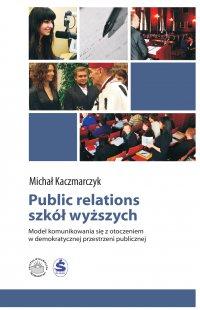 Public relations szkół wyższych - Michał Kaczmarczyk - ebook