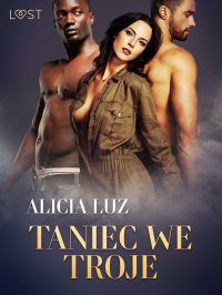 Taniec we troje - Alicia Luz - ebook