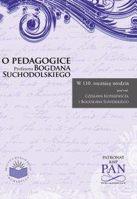 O pedagogice Profesora Bogdana Suchodolskiego - Czesław Kupisiewicz - ebook