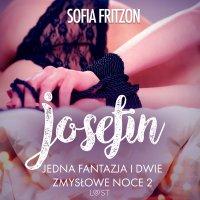 Josefin: Jedna fantazja i dwie zmysłowe noce 2 - Sofia Fritzson - audiobook