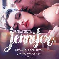 Jennifer: Jedna fantazja i dwie zmysłowe noce 1 - Sofia Fritzson - audiobook
