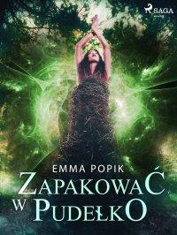 Zapakować w pudełko - Emma Popik - ebook