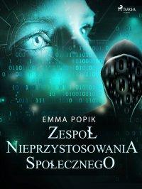 Zespół nieprzystosowania społecznego - Emma Popik - ebook