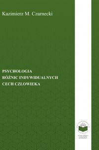 Psychologia różnic indywidualnych cech człowieka - Kazimierz Czarnecki - ebook