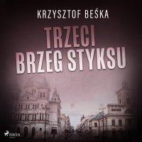 Trzeci brzeg Styksu - Krzysztof Beśka - audiobook