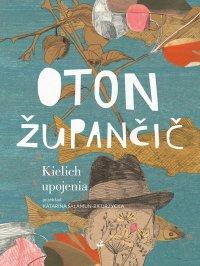 Kielich upojenia - Oton Żupanćić - ebook