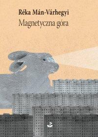Magnetyczna góra - Reka Man-Varhegyi - ebook