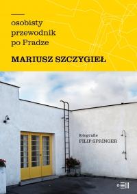 Osobisty przewodnik po Pradze - Mariusz Szczygieł - ebook