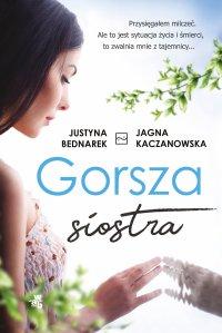 Gorsza siostra - Justyna Bednarek - ebook