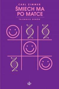 Śmiech ma po matce. Tajemnice genów - Carl Zimmer - ebook