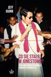 Co się stało w Jonestown? Sekta Jima Jonesa i największe zbiorowe samobójstwo - Jeff Guinn - ebook