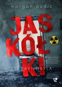 Jaskółki z Czarnobyla - Morgan Audic - ebook