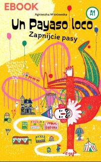 Un payaso loco. Zapnijcie pasy - Agnieszka Wiśniewska - ebook