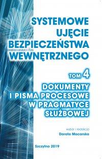 Systemowe ujęcie bezpieczeństwa wewnętrznego. Tom 4. Dokumenty i pisma procesowe w pragmatyce służbowej - Praca zbiorowa - ebook