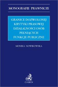 Granice dozwolonej krytyki prasowej działalności osób pełniących funkcje publicznej - Monika Nowikowska - ebook