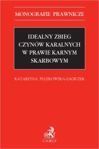 Idealny zbieg czynów karalnych w prawie karnym skarbowym - Katarzyna Piątkowska-Zagiczek - ebook