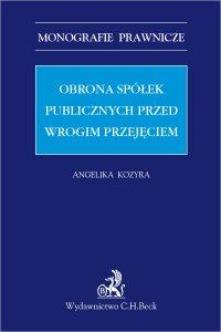 Obrona spółek publicznych przed wrogim przejęciem - Angelika Kozyra - ebook