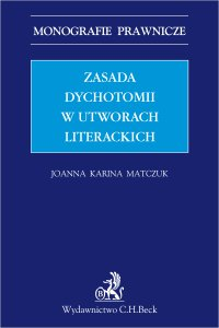 Zasada dychotomii w utworach literackich - Joanna Karina Matczuk - ebook