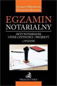 Egzamin notarialny 2020. Akty notarialne i inne czynności - projekty. Wydanie 6 - Przemysław Biernacki - ebook