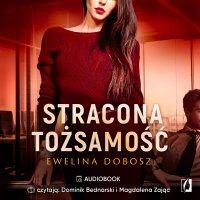Stracona tożsamość - Ewelina Dobosz - audiobook