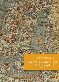 Gdańsk: szwedzkie karty historii - Wojciech  Łygaś - ebook