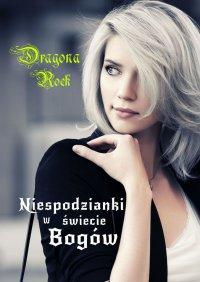 Niespodzianki wświecie Bogów - Dragona Rock - ebook