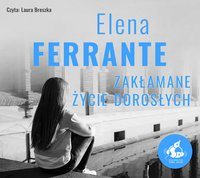 Zakłamane życie dorosłych - Elena Ferrante - audiobook