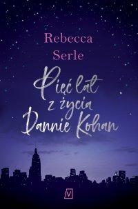 Pięć lat z życia Dannie Kohan - Rebecca Serle - ebook