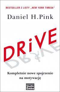 DRIVE. Kompletnie nowe spojrzenie na motywację - Daniel H. Pink - ebook