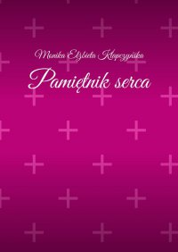 Pamiętnik serca - Monika Klapczyńska - ebook