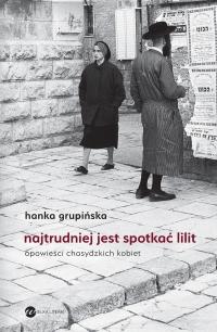 Najtrudniej jest spotkać Lilit - Hanka Grupińska - ebook