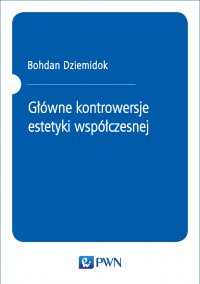 Główne kontrowersje estetyki współczesnej - Bohdan Dziemidok - ebook