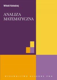 Analiza matematyczna - Witold Kołodziej - ebook
