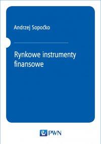Rynkowe instrumenty finansowe - Andrzej Sopoćko - ebook