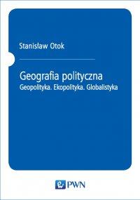 Geografia polityczna - Stanisław Otok - ebook