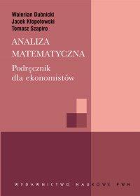 Analiza matematyczna. Podręcznik dla ekonomistów - Tomasz Szapiro - ebook